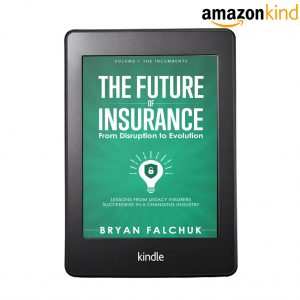 The Future of Insurance Volume I. The Incumbents – Kindle