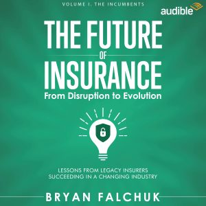 The Future of Insurance Volume I. The Incumbents – Audible