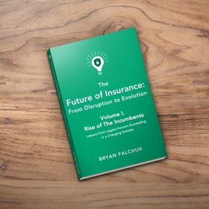 The Future of Insurance Volume I. The Incumbents – Original Cover CLEARANCE