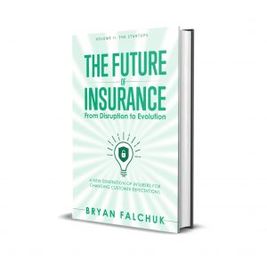 The Future of Insurance Volume II. The Startups – Hardcover