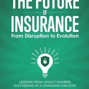 The Future of Insurance Volume I. The Incumbents – Hardcover